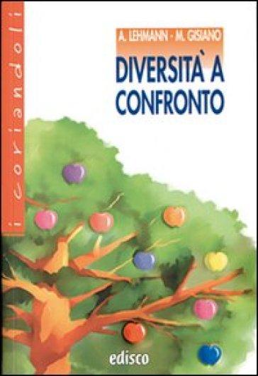 Diversità a confronto. Con espansione online - Alberto Lehmann |