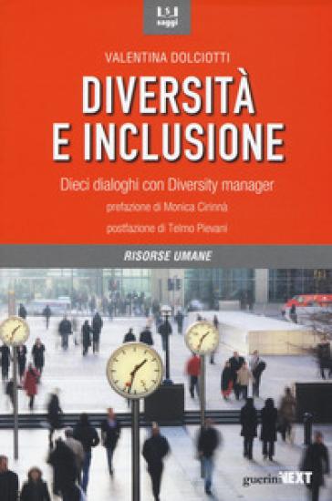 Diversità e inclusione. Dieci dialoghi con Diversity manager - Valentina Dolciotti |