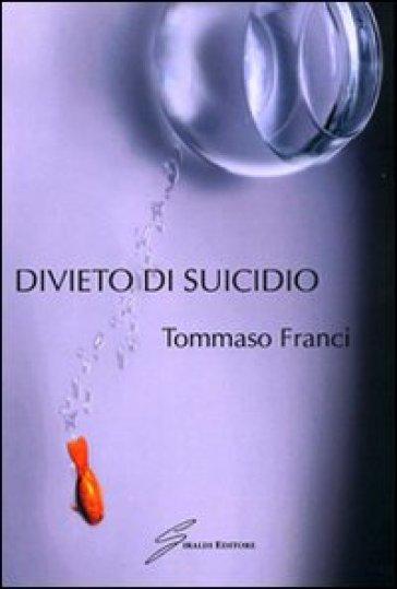 Divieto di suicido - Tommaso Franci |