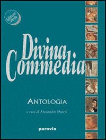 Divina Commedia. Antologia. Percorsi tematici. Per le Scuole superiori - A. Marchi |