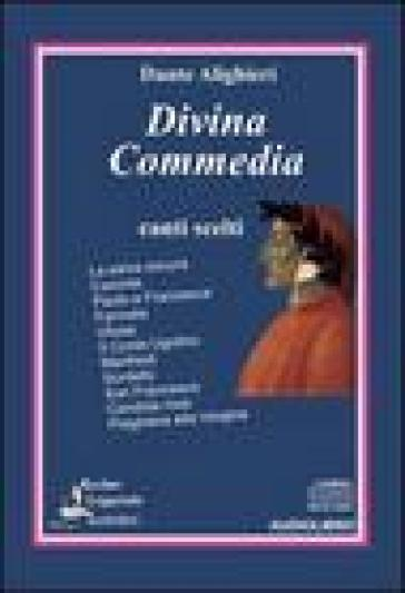 Divina Commedia. Canti scelti. Audiolibro. CD Audio