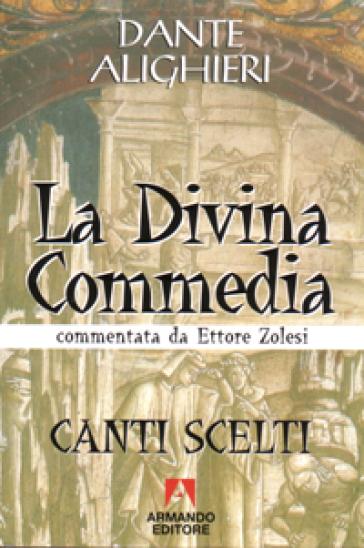 La Divina Commedia. Canti scelti - Dante Alighieri |