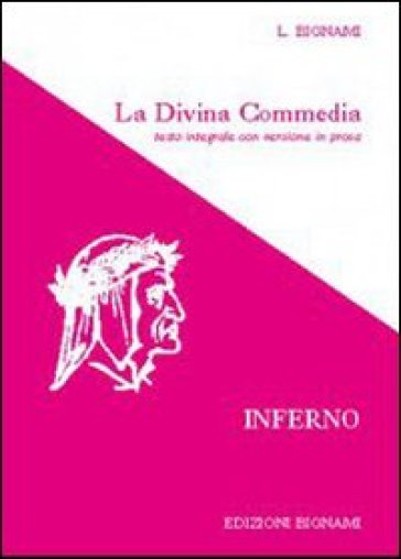 La Divina Commedia. Inferno. Testo integrale con versione in prosa - Dante Alighieri |
