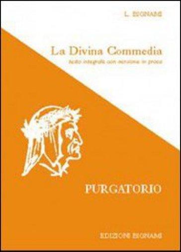 La Divina Commedia. Purgatorio. Testo integrale con versione in prosa - Dante Alighieri |
