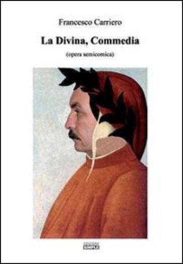 La Divina Commedia opera semicomica - Francesco Carriero | Kritjur.org