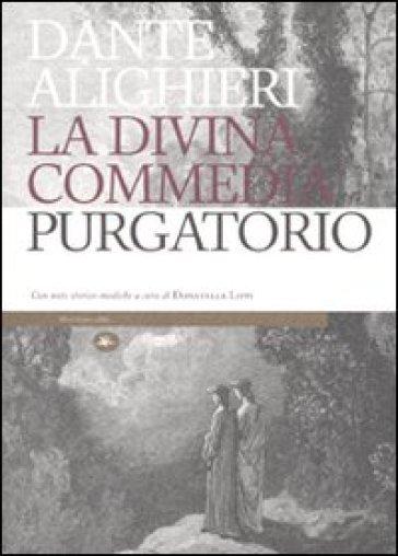 La Divina Commedia. Il purgatorio. Con note storico-mediche - Dante Alighieri | Rochesterscifianimecon.com