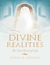 Divine Realities: The God-Kind of Life