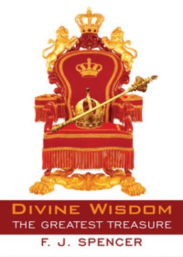 Divine wisdom. The Greatest treasure - Jeremiah Spencer Forson  
