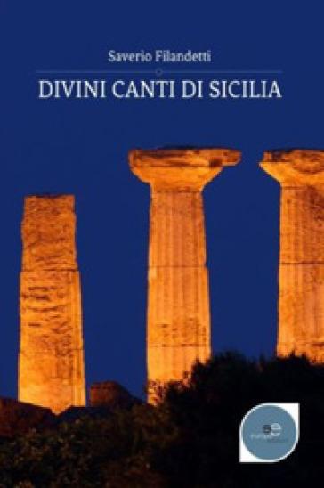 Divini canti di Sicilia - Saverio Filandetti | Kritjur.org