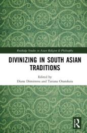 Divinizing in South Asian Traditions