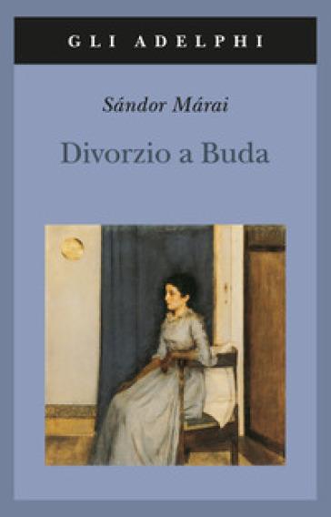 Divorzio a Buda - Sandor Marai pdf epub