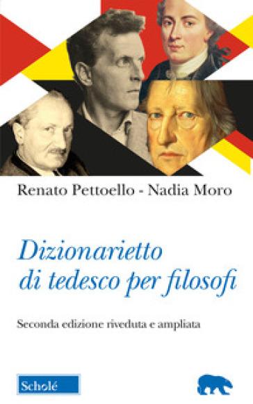 Dizionarietto di tedesco per filosofi. Ediz. ampliata - Renato Pettoello   Jonathanterrington.com