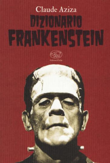 Dizionario Frankenstein - Claude AZIZA |
