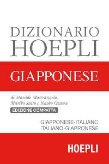 Dizionario Hoepli giapponese. Giapponese-italiano, italiano-giapponese - Matilde Mastrangelo |