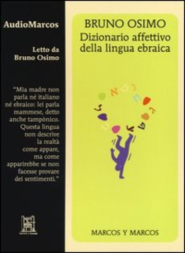 Dizionario affettivo della lingua ebraica. Letto da Bruno Osimo. Audiolibro. CD Audio - Bruno Osimo  