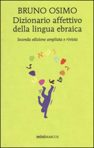 Dizionario affettivo della lingua ebraica - Bruno Osimo | Kritjur.org