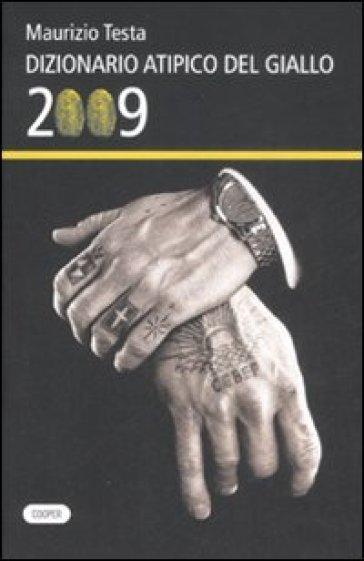 Dizionario atipico del giallo 2009 - Maurizio Testa | Rochesterscifianimecon.com