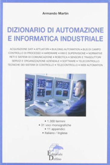 Dizionario di automazione e informatica industriale - Armando Martin pdf epub