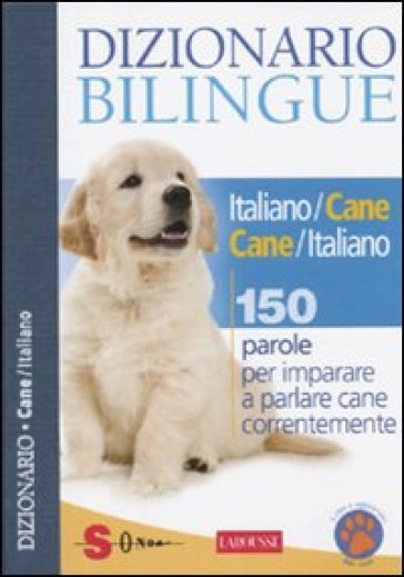 Dizionario bilingue italiano-cane e cane-italiano. 150 parole per imparare a parlare cane correntemente - Jean Cuvelier   Thecosgala.com
