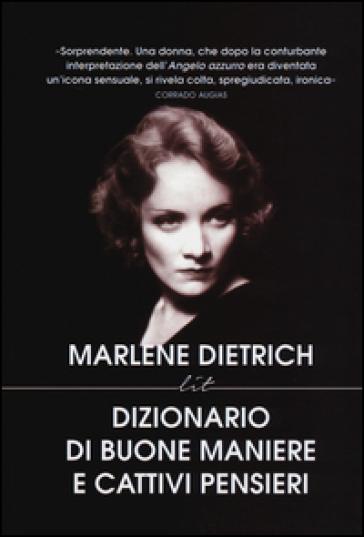 Dizionario di buone maniere e cattivi pensieri - Marlene Dietrich | Rochesterscifianimecon.com