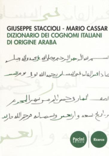 Dizionario dei cognomi italiani di origine araba - Giuseppe Staccioli |