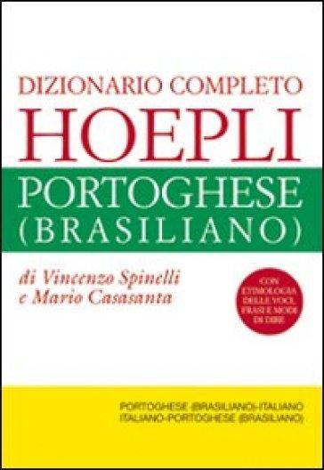 Dizionario completo italiano-portoghese (brasiliano) e portoghese (brasiliano)-italiano - Vincenzo Spinelli | Rochesterscifianimecon.com
