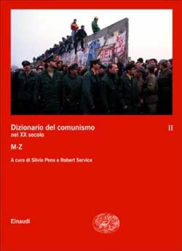 Dizionario del comunismo nel XX secolo. 2.M-Z - Silvio Pons |