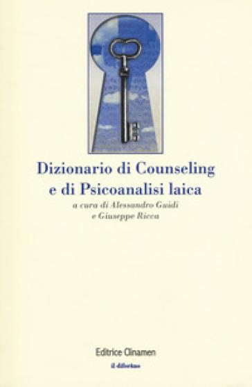 Dizionario di counseling e di psicoanalisi laica - Giuseppe Ricca | Jonathanterrington.com