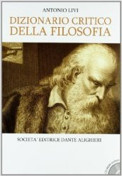 Dizionario critico della filosofia. Per le Scuole superiori. Con CD-ROM