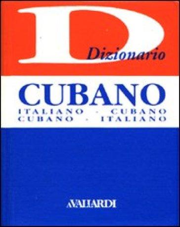 Dizionario cubano. Italiano-cubano. Cubano-italiano - Romero Bajini   Rochesterscifianimecon.com