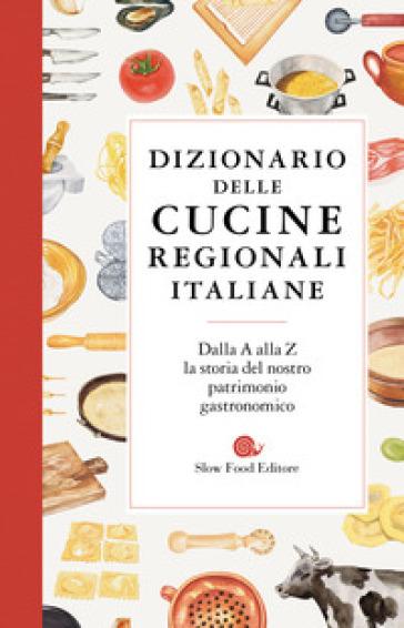Dizionario delle cucine regionali italiane - Paola Gho   Thecosgala.com