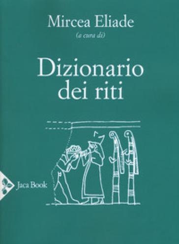 Dizionario dei riti - M. Eliade |
