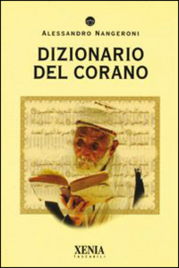 Dizionario del Corano - Alessandro Nangeroni |