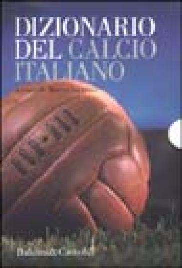 Dizionario del calcio italiano - Marco Sappino  