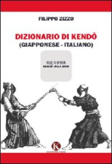 Dizionario del kendo - Filippo Zizzo | Rochesterscifianimecon.com