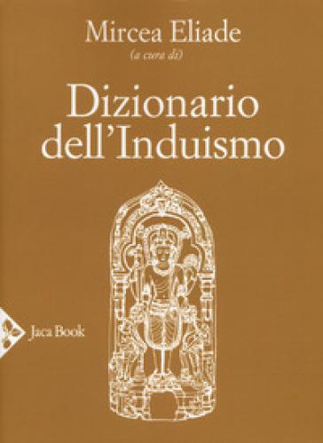 Dizionario dell'induismo - M. Eliade   Rochesterscifianimecon.com