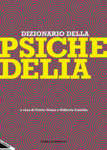 Dizionario della psichedelia - F. Gosso |