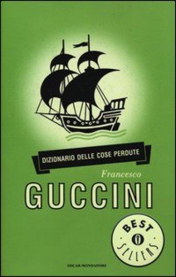 Dizionario delle cose perdute - Francesco Guccini |