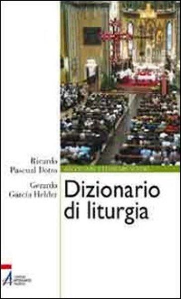 Dizionario di liturgia - Ricardo Pascual Dotro  