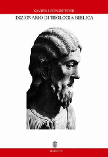 Dizionario di teologia biblica - Xavier Léon Dufour |