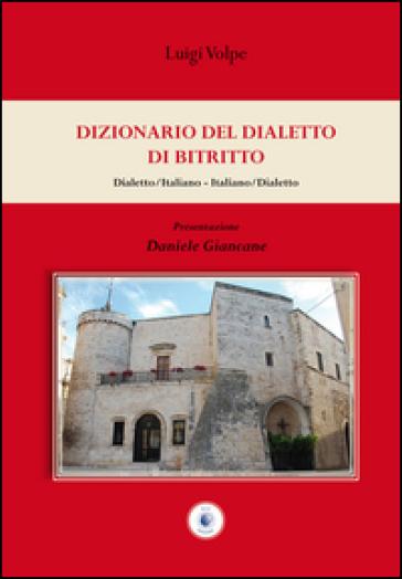 Dizionario del dialetto di Bitritto - Luigi Volpe | Rochesterscifianimecon.com
