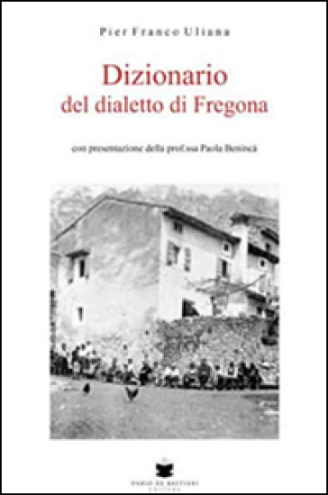 Dizionario del dialetto di Fregona - P. Franco Uliana   Rochesterscifianimecon.com