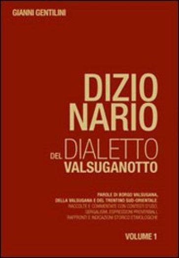 Dizionario del dialetto valsuganotto - Gianni Gentilini   Rochesterscifianimecon.com