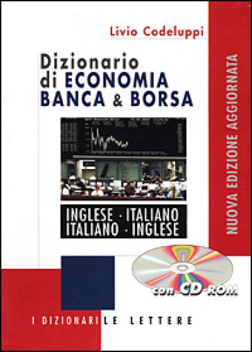 Dizionario di economia banca borsa inglese italiano for Traduzione da inglese a italiano