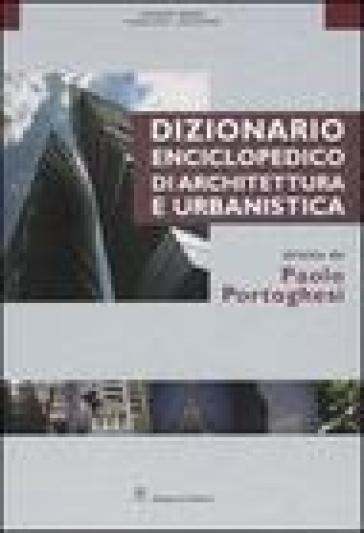 Dizionario enciclopedico di architettura e urbanistica. 6.Siracusa-Zwirner - Paolo Portoghesi  