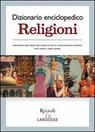 Dizionario enciclopedico. Religioni