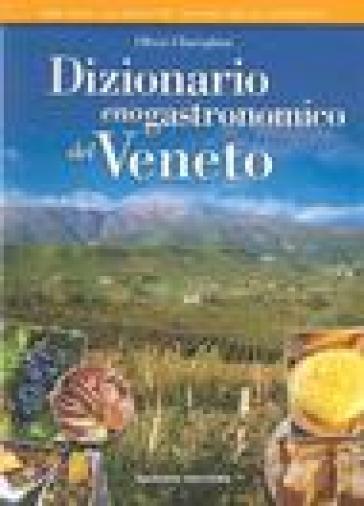 Dizionario enogastronomico del Veneto - Olivia Chierighini | Jonathanterrington.com