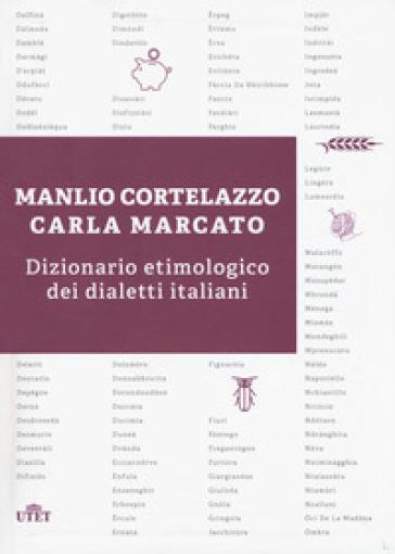 Dizionario etimologico dei dialetti italiani - Manlio Cortelazzo |