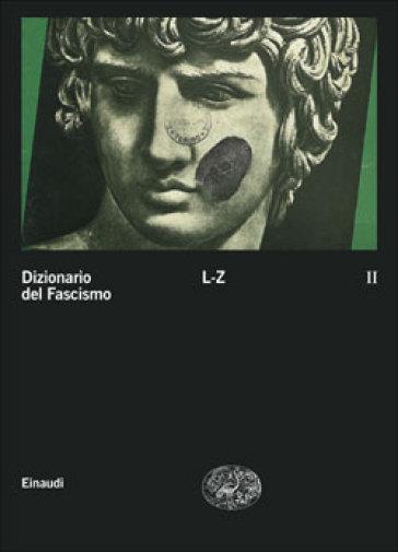 Dizionario del fascismo. 2: L-Z - V. De Grazia | Rochesterscifianimecon.com