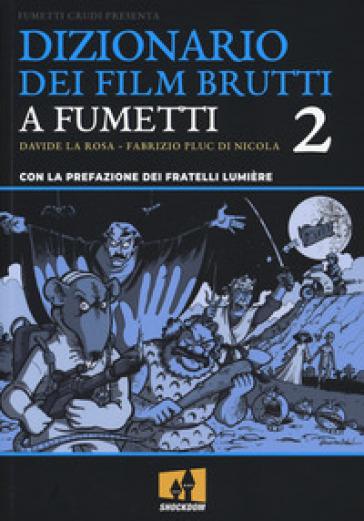 Dizionario dei film brutti a fumetti. 2. - Davide La Rosa | Thecosgala.com